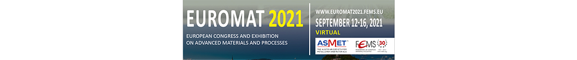 [Virtual] EUROPEAN CONGRESS AND EXHIBITION ON ADVANCED MATERIALS AND PROCESSES - EUROMAT 2021